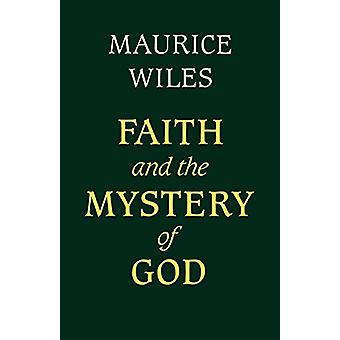 Faith and the Mystery of God by Maurice F. Wiles - 9780334004479 Book