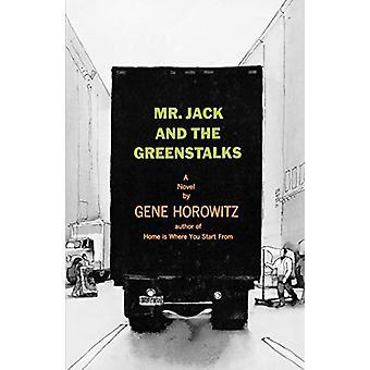 Mr Jack and the Greenstalks - A Novel by Gene Horowitz - 9780393333800