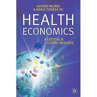 اقتصاديات الصحة - تحليل نقدي وعالمي من قبل جورج ر. بالمر