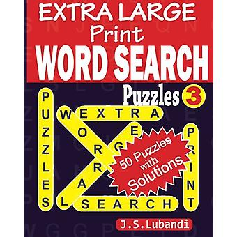 Extra Large Print Word Search Puzzles by J S Lubandi - 9781532894107