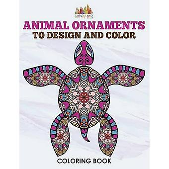 Animal Ornaments to Design and Color Coloring Book by Activity Attic