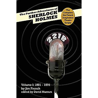 The Further Adventures of Sherlock Holmes - Part 1 - 1881-1891 by Jim F