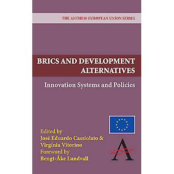 BRICS and Development Alternatives - Innovation Systems and Policies b