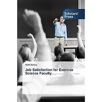 Job Satisfaction for Exercise Science Faculty by Kelley Mark - 978363