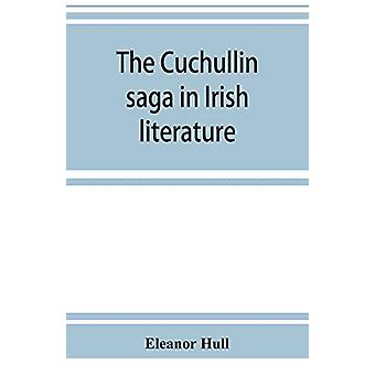 The Cuchullin saga in Irish literature by Eleanor Hull - 978935392395