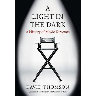 David Thomson: A Light in the Dark A History of Movie Directors