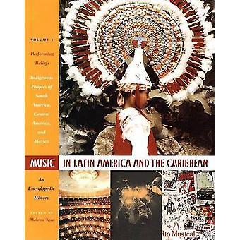 Musica in America Latina e nei Caraibi Una storia enciclopedica di a edito da Malena Kuss