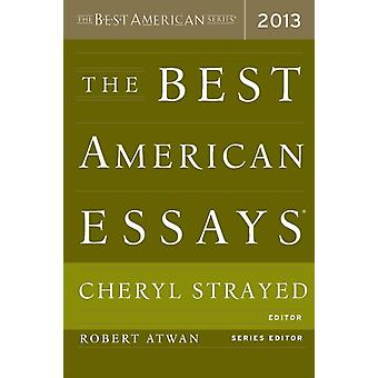 The Best American Essays door Onder redactie van Professor of English Robert Atwan & Bewerkt door Cheryl Strayed