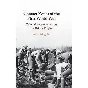 Contact Zones of the First World War by Anna Queen Mary University of London Maguire