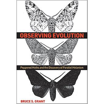 Observing Evolution by Bruce S. Grant