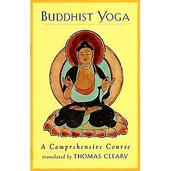 Buddhist Yoga: A Comprehensive Course