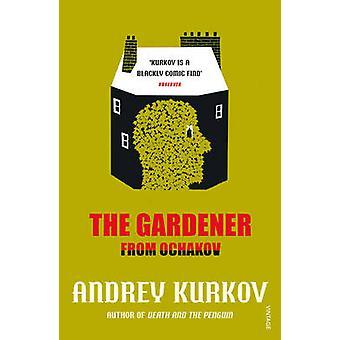 The Gardener from Ochakov by Andrey Kurkov - Amanda Love Darragh - 97