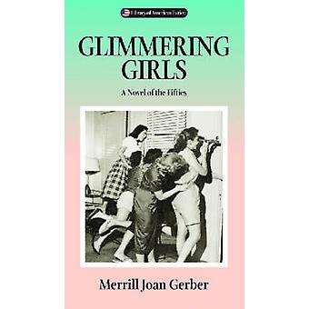 Glimrande flickor - en roman av femtiotalet av Merrill Joan Gerber - 978