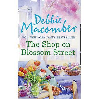 Butiken på Blossom Street av Debbie Macomber - 9780778304845 bok