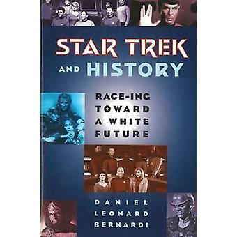 Star Trek en geschiedenis - Race-Ing naar een witte toekomst door Daniel Leona