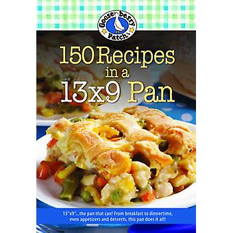 150 Recipes in a 13x9 Pan by Gooseberry Patch - 9781620932308 Book