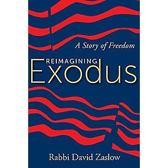Reimagining Exodus - A Story of Freedom by David Zaslow - 978161261780