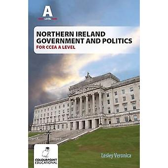 Northern Ireland Government and Politics for CCEA A Level by Lesley V