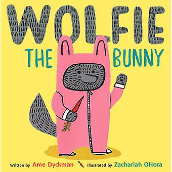 Wolfie the Bunny by Ame Dyckman - 9781783443871 Book