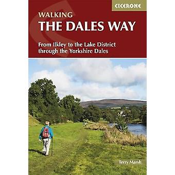 The Dales Way - From Ilkley to the Lake District through the Yorkshire