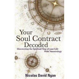 Ditt själskontrakt avkodas - att upptäcka den andliga kartan över din Lif
