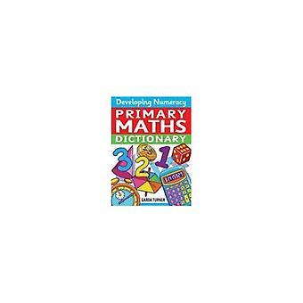 Developing Numeracy: Primary Maths Dictionary Key Stage 2 Concise Illustrated Mathematics Language (Developing Numeracy)
