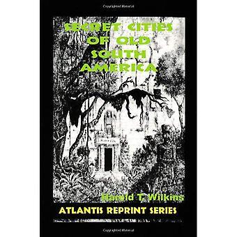 Segredo de cidades da América do Sul velha (reimpressão de Atlantis)