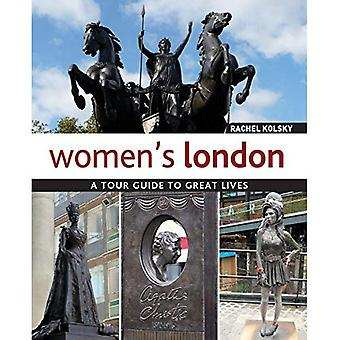 Women's London: A Tour Guide to Great Lives (Paperback)
