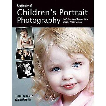 PROFESSIONAL CHILDREN'S PORTRAIT PHOTOGRAPHY: Techniques and Images from Master Photographers (Photo Pro Workshop Series)