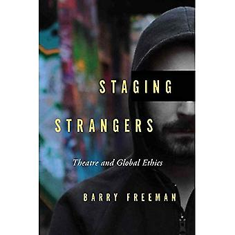 Estranhos de encenação: Teatro e ética Global