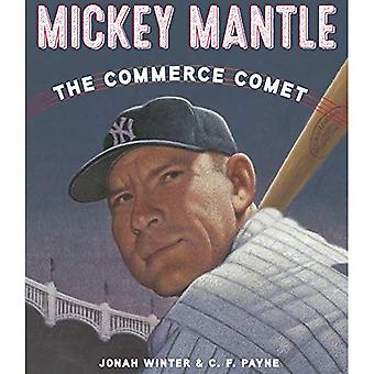Mickey Mantle: The Commerce� Comet