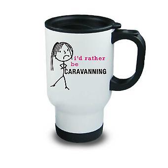 Dames Ik zou liever caravaning metalen Travel Mug
