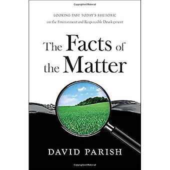 The Facts of the Matter: Looking Past Today's Rhetoric on the Environment� and Responsible Development