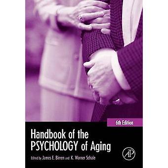 Handbook of the Psychology of Aging by Birren & James E.