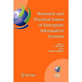 Research and Practical Issues of Enterprise Information Systems  IFIP TC 8 International Conference on Research and Practical Issues of Enterprise Information Systems CONFENIS 2006 April 2426 200 by Tjoa & A. Min