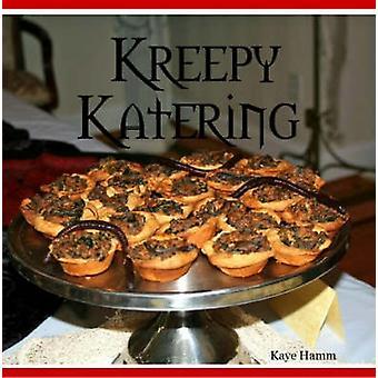 Kreepy Katering by Hamm & Kaye