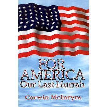 För Amerika talar våra sista hurra sex andra världskriget veteraner genom McIntyre & Corwin
