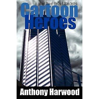 Cartoon Heroes by Harwood & Anthony