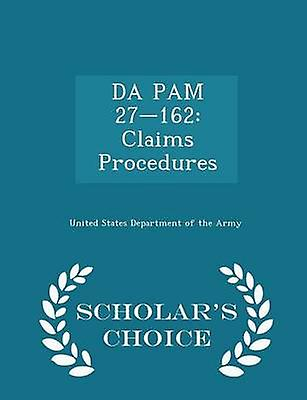 DA PAM 27162 Claims Procedures  Scholars Choice Edition by United States Department of the Army