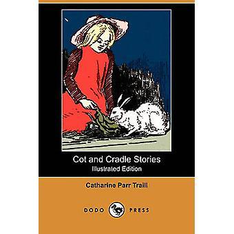 Kinderbed en Cradle verhalen geïllustreerd Edition Dodo pers door Traill & Catharine Parr
