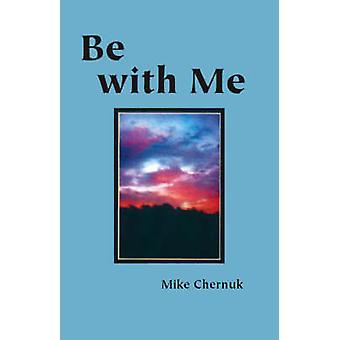 Être avec moi par Chernuk & Mike