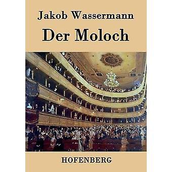 Der Moloch di Wassermann & Jakob