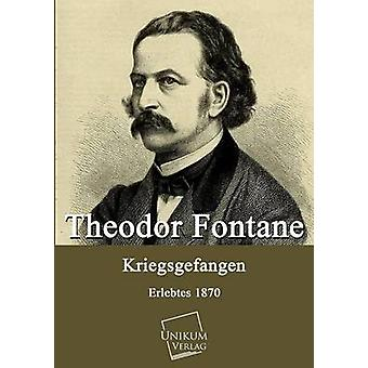 Kriegsgefangen de Fontane & Theodor