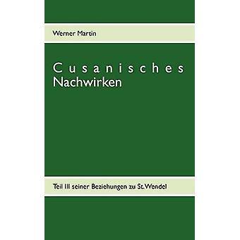 Cusanisches Nachwirken by Martin & Werner
