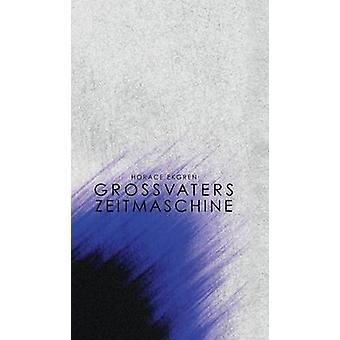 Grossvaters Zeitmaschine door Ekgren & Horace