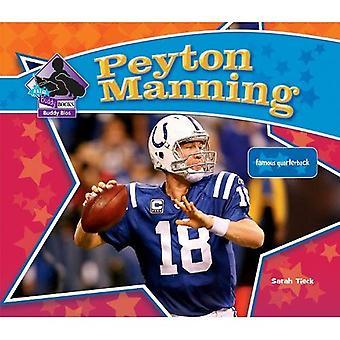 Peyton Manning: De beroemde Quarterback