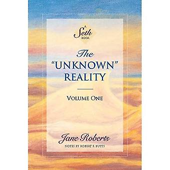 The Unknown Reality: Vol 1 (Unknown Reality Vol. I)