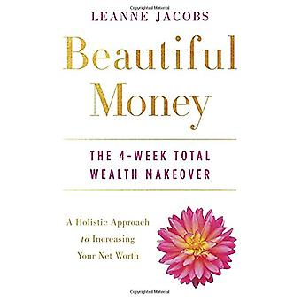 Beautiful Money - The 4-Week Total Wealth Makeover by Leanne Jacobs -