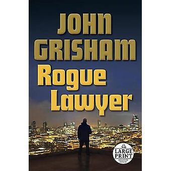 Rogue Lawyer by John Grisham - 9780804194792 Book