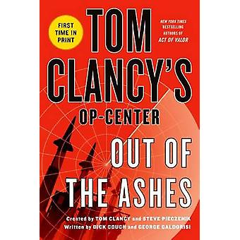 Tom Clancy's Op-Center - Out of the Ashes by Dick Couch - George Galdo